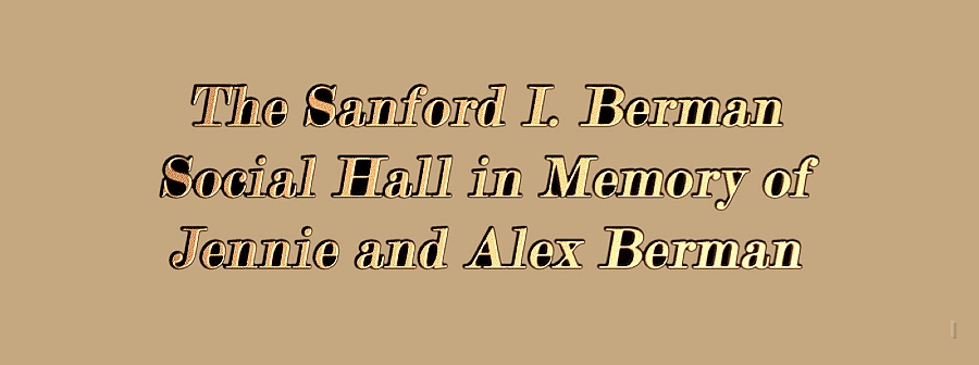 Temporary Berman Brass Plaque  prototype is located at the entrance to the Social Hall
